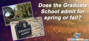 Does the Graduate School admit for spring or fall?