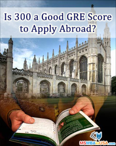 Is 300 a Good GRE Score to Apply Abroad?