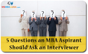 5 Questions an MBA Aspirant Should Ask an Interviewer