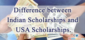 Difference between Indian Scholarships and USA Scholarships
