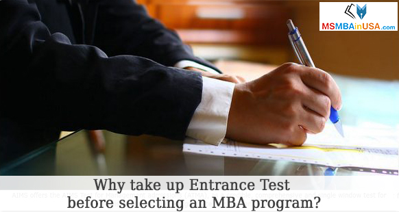 Why take up Entrance Test before selecting an MBA program?