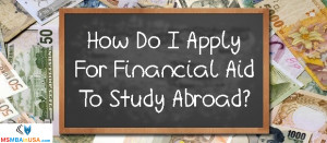How Do I Apply For Financial Aid To Study Abroad?