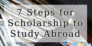7 Steps for Scholarship to Study Abroad