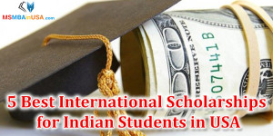 5 Best International Scholarships for Indian Students in USA