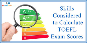 Skills Considered to Calculate TOEFL Exam Scores