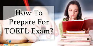 How To Prepare For TOEFL Exam?