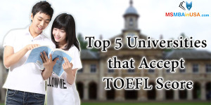 Top 5 Universities that Accept TOEFL Score