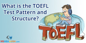 What is the TOEFL Test Pattern and Structure?