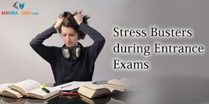 Stress Busters during Entrance Exams