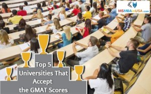 Top 5 Universities That Accept the GMAT Scores