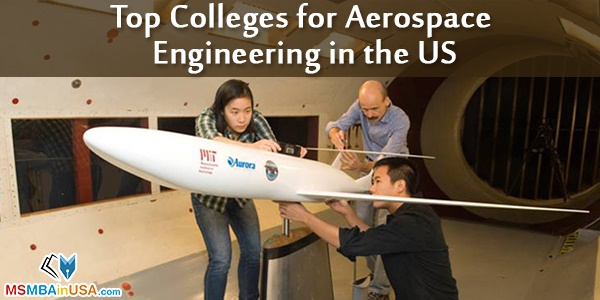 Aerospace Engineering Colleges : Top colleges for aerospace engineering in the us