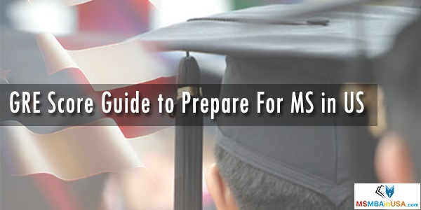 GRE Score Guide to Prepare for MS in US