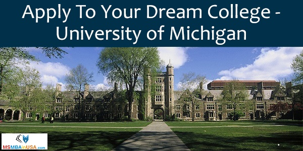 Apply To Your Dream College – University of Michigan