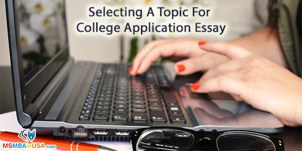 How to Choose A Topic For College Application Essay?