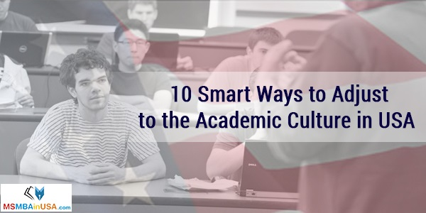 10 Smart Ways to Adjust to the Academic Culture in USA
