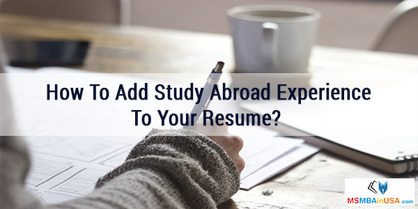 How To Add Study Abroad Experience To Your Resume?