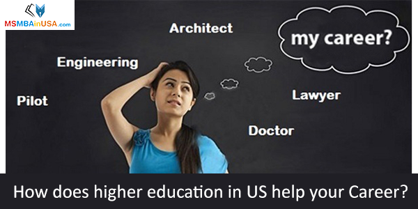 How Does Higher Education In USA Help Your Career?