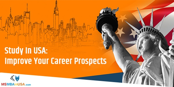 7 Ways Studying In USA Improves Your Career Prospects