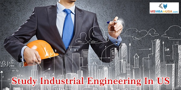 6 Reasons To Study Industrial Engineering In US