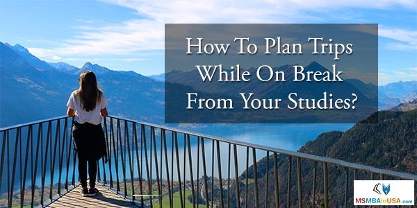 How To Plan Weekend Trips While Studying In USA?