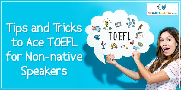 Tips and Tricks to Ace TOEFL for Non-native Speakers