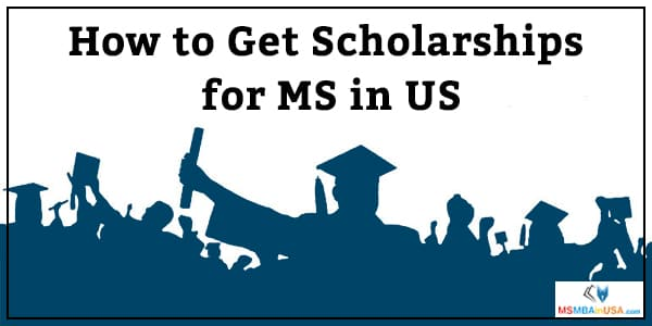 How to get scholarships for MS in US?